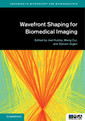 Couverture de l'ouvrage Wavefront Shaping for Biomedical Imaging