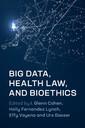 Couverture de l'ouvrage Big Data, Health Law, and Bioethics