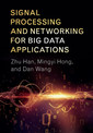 Couverture de l'ouvrage Signal Processing and Networking for Big Data Applications