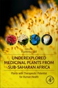 Couverture de l'ouvrage Underexplored Medicinal Plants from Sub-Saharan Africa