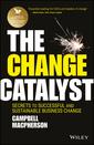Couverture de l'ouvrage The Change Catalyst