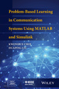Couverture de l'ouvrage Problem-Based Learning in Communication Systems Using MATLAB and Simulink