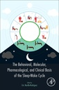 Couverture de l'ouvrage The Behavioral, Molecular, Pharmacological, and Clinical Basis of the Sleep-Wake Cycle