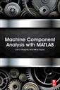 Couverture de l'ouvrage Machine Component Analysis with MATLAB