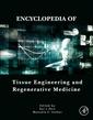 Couverture de l'ouvrage Encyclopedia of Tissue Engineering and Regenerative Medicine