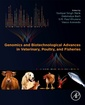 Couverture de l'ouvrage Genomics and Biotechnological Advances in Veterinary, Poultry, and Fisheries