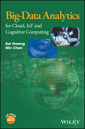 Couverture de l'ouvrage Big-Data Analytics for Cloud, IoT and Cognitive Computing