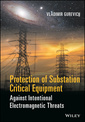 Couverture de l'ouvrage Protection of Substation Critical Equipment Against Intentional Electromagnetic Threats