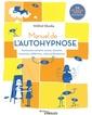 Couverture de l'ouvrage Manuel de l'autohypnose - Surmonter anxieté, stress, douleur, insomnie, addiction... sans médicaments
