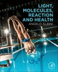 Couverture de l'ouvrage Light, Molecules, Reaction and Health