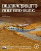 Couverture de l'ouvrage Evaluating Water Quality to Prevent Future Disasters