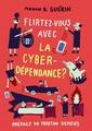 Couverture de l'ouvrage Flirtez-vous avec la cyberdependance