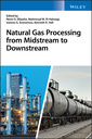 Couverture de l'ouvrage Natural Gas Processing from Midstream to Downstream