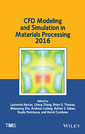 Couverture de l'ouvrage CFD Modeling and Simulation in Materials Processing 2016