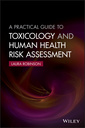 Couverture de l'ouvrage A Practical Guide to Toxicology and Human Health Risk Assessment