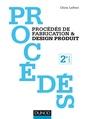 Couverture de l'ouvrage Procedes de fabrication et design produit