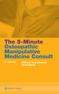 Couverture de l'ouvrage The 5-Minute Osteopathic Manipulative Medicine Consult