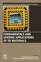 Couverture de l'ouvrage Fundamentals and Sensing Applications of 2D Materials
