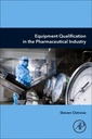 Couverture de l'ouvrage Equipment Qualification in the Pharmaceutical Industry
