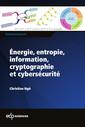 Couverture de l'ouvrage Energie, entropie, information, cryptographie et cybersecurite