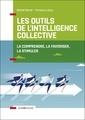 Couverture de l'ouvrage Les outils de l'intelligence collective - 2e ed. - la favoriser, la comprendre, la stimuler