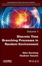 Couverture de l'ouvrage Discrete Time Branching Processes in Random Environment