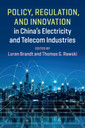 Couverture de l'ouvrage Policy, Regulation and Innovation in China's Electricity and Telecom Industries