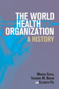 Couverture de l'ouvrage The World Health Organization