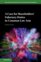 Couverture de l'ouvrage A Case for Shareholders' Fiduciary Duties in Common Law Asia