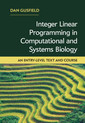 Couverture de l'ouvrage Integer Linear Programming in Computational and Systems Biology