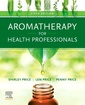 Couverture de l'ouvrage Aromatherapy for Health Professionals