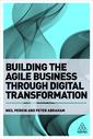 Couverture de l'ouvrage Building the Agile Business through Digital Transformation