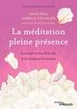 Couverture de l'ouvrage La meditation pleine presence - les sept voies d'acces a la chaleur humaine