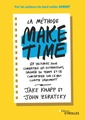 Couverture de l'ouvrage La methode make time - 85 tactiques pour combattre les distractions, gagner du temps et se concentre