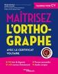 Couverture de l'ouvrage Maîtrisez l'orthographe avec le Certificat Voltaire