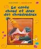 Couverture de l'ouvrage Le conte chaud et doux des chaudoudoux