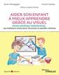 Couverture de l'ouvrage Aider son enfant à mieux apprendre grâce au visuel