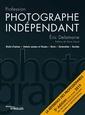 Couverture de l'ouvrage Profession photographe indépendant