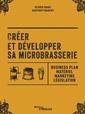 Couverture de l'ouvrage Créer et développer sa microbrasserie - Businessplan - marketing - législation