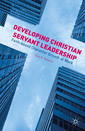 Couverture de l'ouvrage Developing Christian Servant Leadership