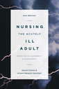 Couverture de l'ouvrage Nursing the Acutely Ill Adult