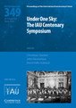 Couverture de l'ouvrage Under One Sky: The IAU Centenary Symposium (IAU S349)