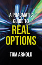Couverture de l'ouvrage A Pragmatic Guide to Real Options