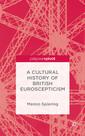 Couverture de l'ouvrage A Cultural History of British Euroscepticism