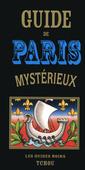 Couverture de l'ouvrage Guide de paris mysterieux