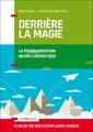 Couverture de l'ouvrage Derriere la magie - la programmation neuro-linguistisque (pnl) - la programmation neuro-linguistique