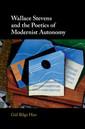 Couverture de l'ouvrage Wallace Stevens and the Poetics of Modernist Autonomy