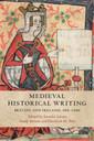Couverture de l'ouvrage Medieval Historical Writing