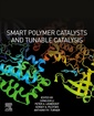 Couverture de l'ouvrage Smart Polymer Catalysts and Tunable Catalysis
