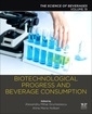 Couverture de l'ouvrage Biotechnological Progress and Beverage Consumption